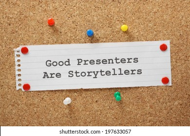 The phrase Good Presenters are Storytellers on a memo pinned to a cork notice board. Effective business presentations engage audiences from start to finish with interesting and relevant content.