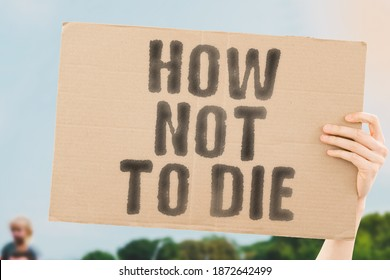 "The phrase "" How not to die "" on a banner in men's hand with blurred background. Nutrition. Secrets of longevity. Healthcare. Mental health. Life. Advice. Wellness. Technology"