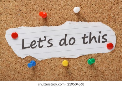 The phrase Let's Do This typed on a piece of paper and pinned to a cork notice board as a call to action.