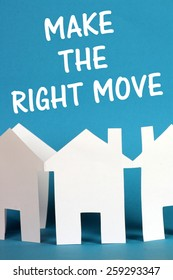 The phrase Make The Right Move above a paper chain of houses cut out of white card on a blue background