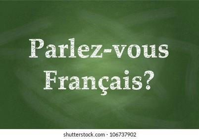 """Phrase """"Parlez-vous Francais?"""" on chalkboard background"""
