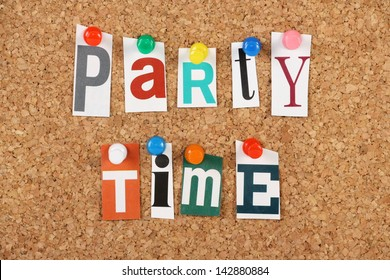 The phrase Party Time in cut out magazine letters pinned to a cork notice board