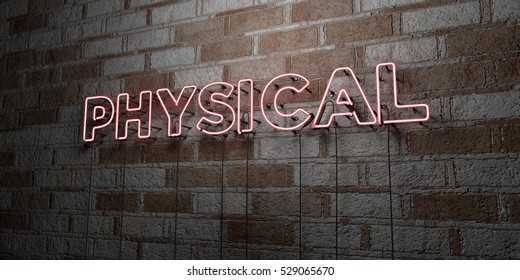 PHYSICAL - Glowing Neon Sign on stonework wall - 3D rendered royalty free stock illustration.  Can be used for online banner ads and direct mailers.