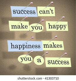 Pieces of paper each containing a word pinned to a cork board reading Success Can't Make You Happy, Happiness Makes You a Success