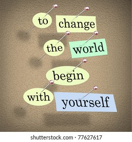 Pieces of paper each containing a word pinned to a cork board reading To Change the World Begin With Yourself