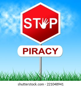 Piracy Stop Representing Warning Sign And Patented
