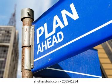 Plan Ahead blue road sign