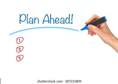 Plan Ahead, written in marker on a clear screen.