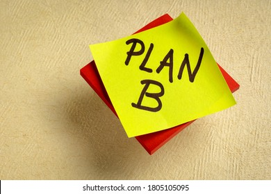 plan B - handwriting on a reminder note, change of business or personal plans and goals