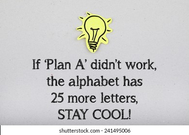 If Plan A Didn't Work The Alphabet Has 25 More Letters Stay Cool / Inspirational Motivational Business Life Quote
