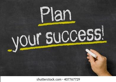 Plan your success written on a blackboard