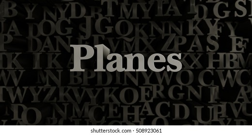 Planes - Stock image of 3D rendered metallic typeset headline illustration.  Can be used for an online banner ad or a print postcard.