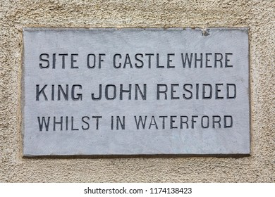 A plaque in the historic city of Waterford, Republic of Ireland, marking the location where the King John stayed during his expedition to Ireland in 1210.