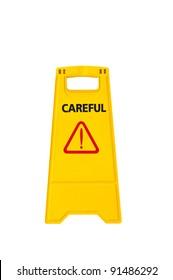 plastic sign : careful warning isolated on white background