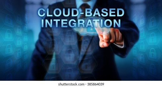 Platform developer pushing CLOUD-BASED INTEGRATION on a virtual touch screen. Business metaphor and technology concept for a fully managed systems integration service delivered via the cloud.