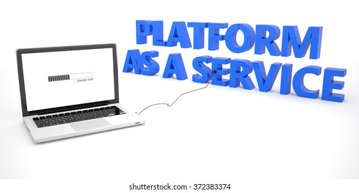 Platform as a Service - laptop notebook computer connected to a word on white background. 3d render illustration.