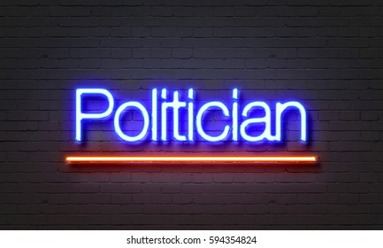 Politician neon sign on brick wall background