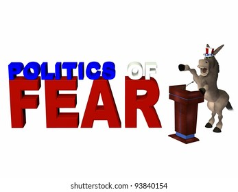Politics of Fear - Political donkey standing behind a podium speaking.  Democrat. Political humor.