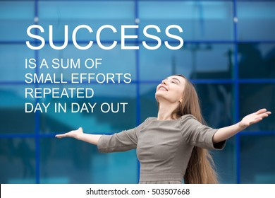 """Portrait of cheerful young business woman standing with outstretched arms and relaxing outdoors with closed eyes. Motivational text """"Success is a sum of small efforts repeated day in day out"""""""