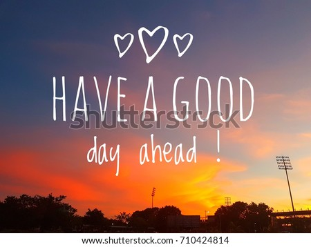 Positive Starting Day Message Have Good Stock Photo Edit Now