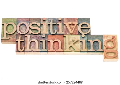 positive thinking typography - isolated text in letterpress wood type blocks