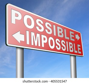 possible impossible make it happen determination and will power to realize your dreams perseverance road sign arrow