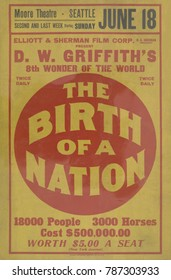 Poster for D.W. Griffiths 1915 epic film, THE BIRTH OF A NATION, at the Moore Theater, Seattle. At the bottom reads, 18000 People, 3600 Horses, Cost 500,000.00. WORTH IT $5.00 A SEAT