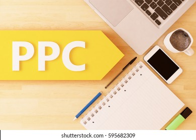 PPC - Pay per Click - linear text arrow concept with notebook, smartphone, pens and coffee mug on desktop - 3d render illustration.