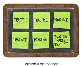 practice makes perfect concept - green sticky notes with black handwriting on a vintage slate blackboard