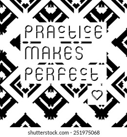 'Practice makes perfect' quote typographical background