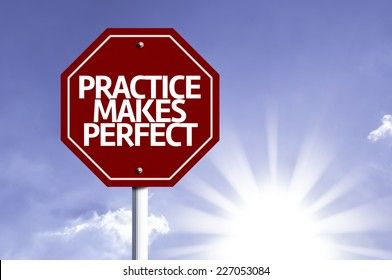 Practice Makes Perfect written on red road sign with a sky on background