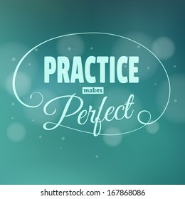 Practice makes perfest. Lettering. Vintage background with typographic design.