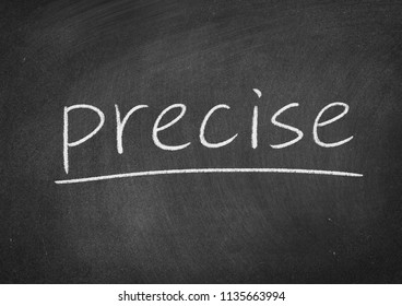 precise concept word on a blackboard background