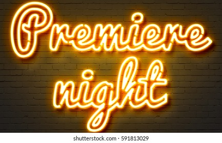 Premiere night neon sign on brick wall background