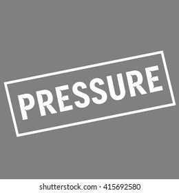 PRESSURE white wording on rectangle gray background
