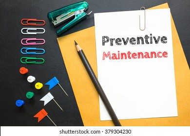 Preventive maintenance, message on the white paper / business concept