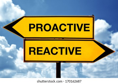 proactive versus reactive, opposite signs