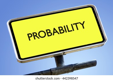 PROBABILITY word on roadsign with yellow background