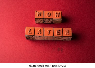 Procrastination with letters Now and later