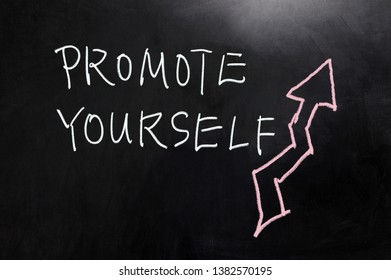 Promote yourself concept words written on blackboard