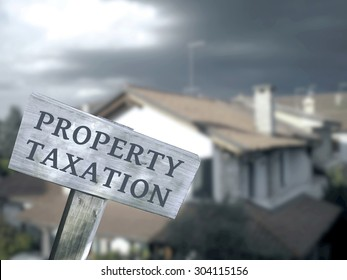 Property taxation home ownership concept.