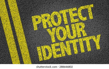 Protect Your Identity written on the road