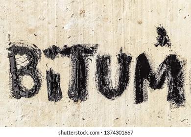 Protective bitumen mastic. Bitum - black bituminous word.