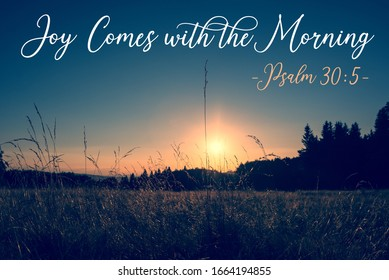 Psalm 30:5 – Joy comes in the morning written on photo with sunrise . Hand letter quote. Bible verse