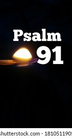 Psalm 91 bible word with burning matchstick on dark background