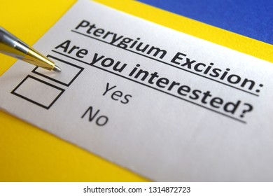 Pterygium excision: Are you interested? yes or no