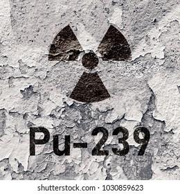 Pu 239 -  radioactive Plutonium isotope sign on grunge wall