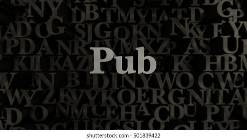 Pub - 3D rendered metallic typeset headline illustration.  Can be used for an online banner ad or a print postcard.
