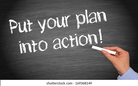 Put your plan into action !