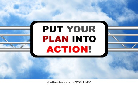 Put Your Plan Into Action! written on a Highway Road Sign